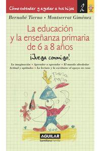 lib-la-educacion-y-la-ensenanza-primaria-de-6-a-8-anos-como-entender-y-ayudar-a-tus-hijos-2-penguin-random-house-9788403011786