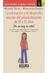 lib-la-educacion-y-el-desarrollo-escolar-del-preadolescente-de-10-a-12-anos-como-entender-y-ayudar-a-tus-hijos-4-penguin-random-house-9788403011809