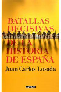 lib-batallas-decisivas-de-la-historia-de-espana-penguin-random-house-9788403011908