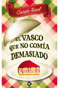 lib-el-vasco-que-no-comia-demasiado-penguin-random-house-9788403012103