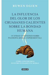 lib-la-influencia-del-olor-de-los-cruasanes-calientes-sobre-la-bondad-humana-penguin-random-house-9788403012523