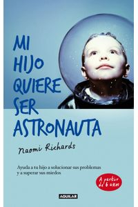 lib-mi-hijo-quiere-ser-astronauta-penguin-random-house-9788403013346