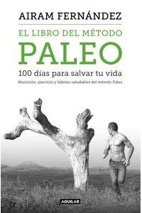 lib-el-libro-del-metodo-paleo-100-dias-para-salvar-tu-vida-penguin-random-house-9788403515765