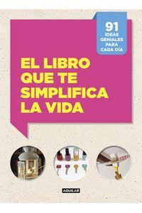 lib-el-libro-que-te-simplifica-la-vida-penguin-random-house-9788403515789