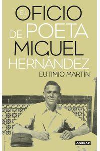 lib-el-oficio-de-poeta-miguel-hernandez-penguin-random-house-9788403131163