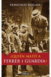 lib-quien-mato-a-ferrer-i-guardia-penguin-random-house-9788403131224