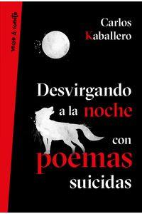 lib-desvirgando-a-la-noche-con-poemas-suicidas-penguin-random-house-9788403518636