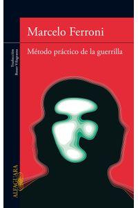 lib-metodo-practico-de-la-guerrilla-penguin-random-house-9788420402147