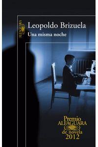 lib-una-misma-noche-premio-alfaguara-de-novela-2012-penguin-random-house-9788420402628