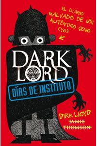 lib-dark-lord-dias-de-instituto-el-diario-malvado-de-un-autentico-genio-yo-penguin-random-house-9788420412832