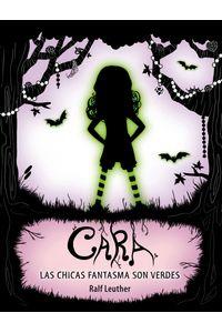 lib-cara-las-chicas-fantasma-son-verdes-penguin-random-house-9788420413938