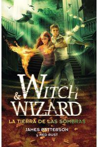 lib-la-tierra-de-las-sombras-witch-wizard-2-penguin-random-house-9788420415666