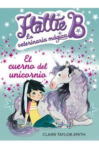 lib-el-cuerno-del-unicornio-hattie-b-la-veterinaria-magica-2-penguin-random-house-9788420417127