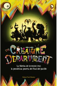 lib-the-creature-department-la-fabrica-de-inventos-tras-la-penultima-puerta-del-final-del-pasillo-penguin-random-house-9788420417479
