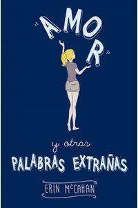 lib-amor-y-otras-palabras-extranas-penguin-random-house-9788420417585