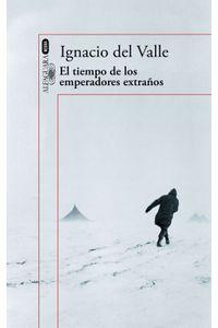 lib-el-tiempo-de-los-emperadores-extranos-capitan-arturo-andrade-2-penguin-random-house-9788420420950