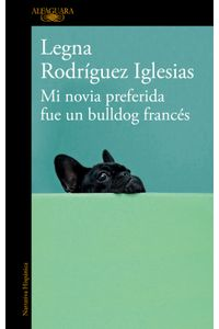 lib-mi-novia-preferida-fue-un-bulldog-frances-penguin-random-house-9788420430393
