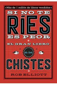lib-si-no-te-ries-es-peor-el-gran-libro-de-los-chistes-penguin-random-house-9788420485706