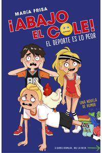 lib-el-deporte-es-lo-peor-abajo-el-cole-2-penguin-random-house-9788420486086