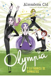 lib-olympia-y-la-fabrica-de-gimnastas-olympia-y-las-guardianas-de-la-ritmica-2-penguin-random-house-9788420486598