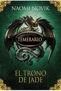 lib-el-trono-de-jade-temerario-2-penguin-random-house-9788420494852