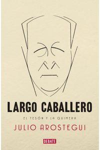 lib-largo-caballero-penguin-random-house-9788499922980