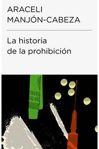 lib-la-historia-de-la-prohibicion-coleccion-endebate-penguin-random-house-9788499923505