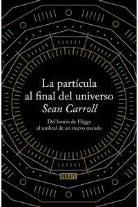 lib-la-particula-al-final-del-universo-penguin-random-house-9788499923895