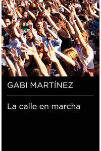 lib-la-calle-en-marcha-coleccion-endebate-penguin-random-house-9788499924670