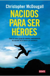 lib-nacidos-para-ser-heroes-penguin-random-house-9788499925837