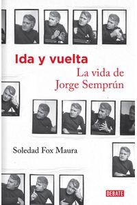 lib-ida-y-vuelta-la-vida-de-jorge-semprun-penguin-random-house-9788499926575