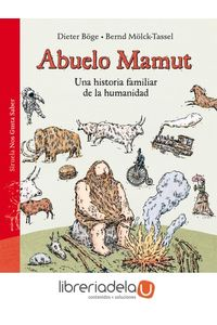 ag-abuelo-mamut-una-historia-familiar-de-la-humanidad-siruela-9788417308803