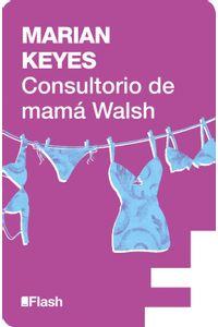 lib-consultorio-de-mama-walsh-flash-ensayo-penguin-random-house-9788415597650
