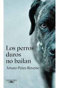 los-perros-duros-no-bailan-9789585428980-rhmc