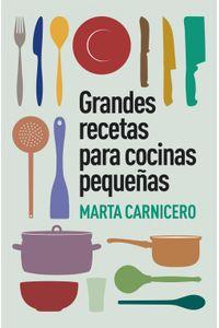 lib-grandes-recetas-para-cocinas-pequenas-penguin-random-house-9788401346699
