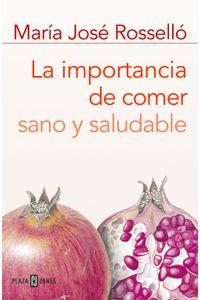 lib-la-importancia-de-comer-sano-y-saludable-penguin-random-house-9788401390487