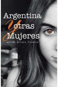 lib-argentina-y-otras-mujeres-penguin-random-house-9788491123965