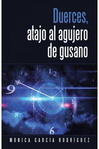 lib-duerces-atajo-al-agujero-de-gusano-penguin-random-house-9788491125099