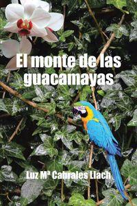 lib-el-monte-de-las-guacamayas-penguin-random-house-9788491125129
