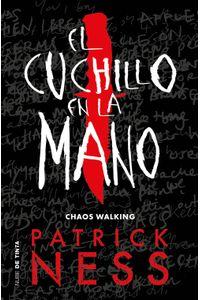 lib-el-cuchillo-en-la-mano-chaos-walking-1-penguin-random-house-9788416588817
