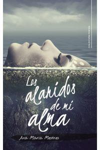 lib-los-alaridos-de-mi-alma-penguin-random-house-9788417447861