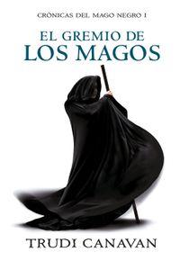 lib-el-gremio-de-los-magos-cronicas-del-mago-negro-1-penguin-random-house-9788499087238