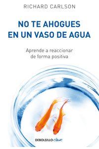 lib-no-te-ahogues-en-un-vaso-de-agua-penguin-random-house-9788466342506