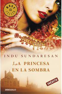 lib-la-princesa-en-la-sombra-trilogia-taj-mahal-3-penguin-random-house-9788499891385
