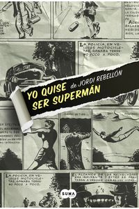 lib-yo-quise-ser-superman-penguin-random-house-9788483657829