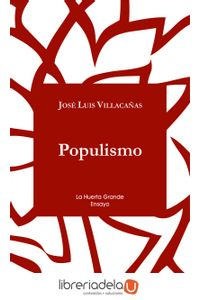 ag-populismo-editorial-la-huerta-grande-sl-9788494339370