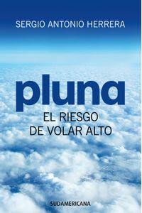 lib-pluna-el-riesgo-de-volar-alto-penguin-random-house-9789974723504