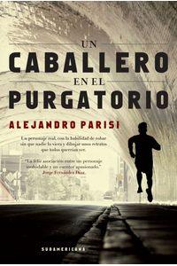 lib-un-caballero-en-el-purgatorio-penguin-random-house-9789500740548