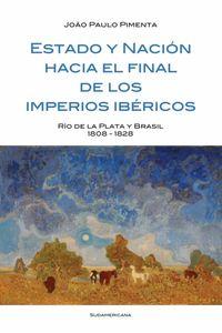lib-estado-y-nacion-al-final-de-los-imperios-ibericos-penguin-random-house-9789500740906