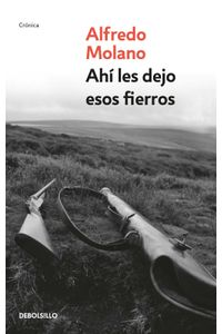 lib-ahi-les-dejo-esos-fierros-penguin-random-house-9789585433410